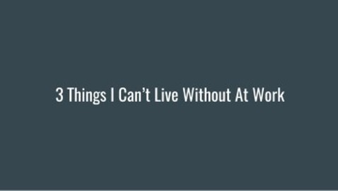 3 things I couldn't live without at work- Melanie Varvi