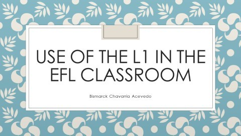 Use of L1 in the EFL Class