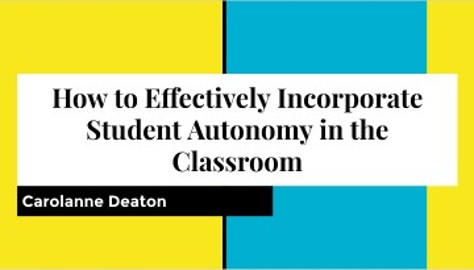 How to Effectively Incorporate Student Autonomy into the Classroom