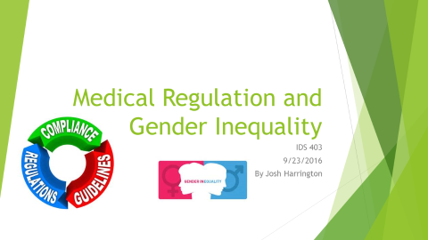 Medical regulation and gender inequality: Issues at Hand