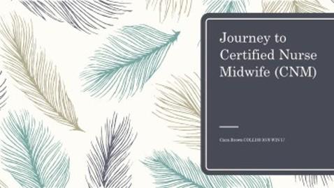 Ciara Brown, Journey to Nurse Midewife