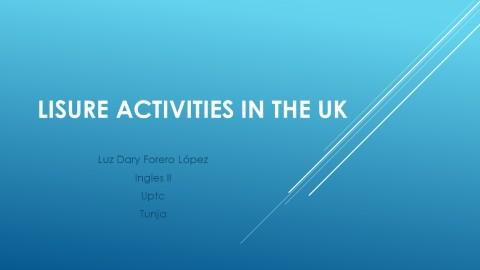 """""""Lisure activities in the UK"""" Luz Dary Forero"""