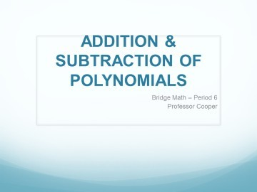 Test – Add & Subtract Polynomials