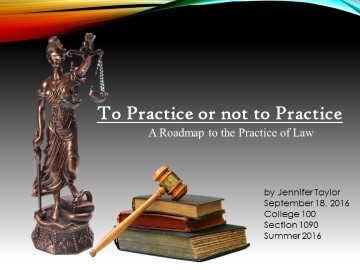 To Practice or not to Practice: A Roadmap to the Practice of Law