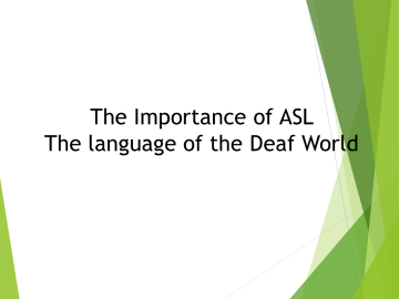 The Importance of ASL: the Language of the Deaf World