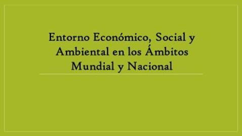 Entorno Economico Social y Ambiental en los Ambitos Mundial y Nacional