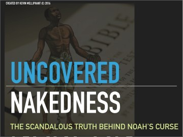 UnCOVERED NAKEDNESS – Another Scandalous Bible Story 2/18/17
