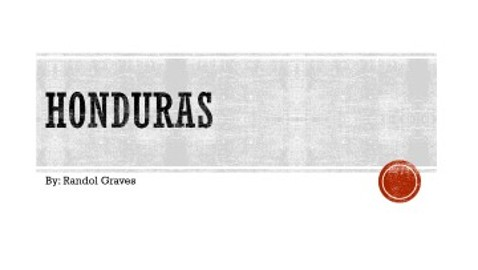Honduras- Randol Graves