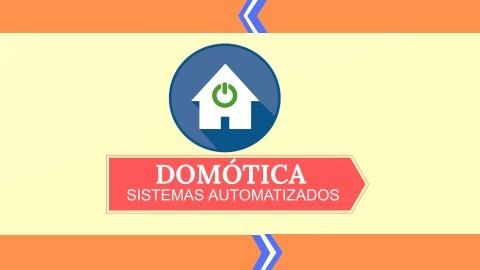 Domotica, sistemas automatizados