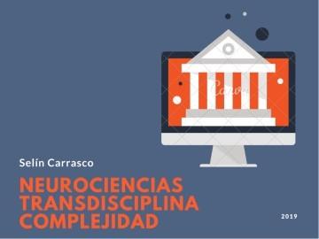 Integrando Neurociencias, Transdisciplina, Complejidad