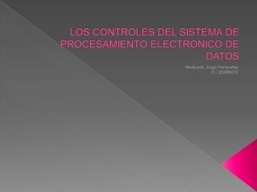 LOS CONTROLES DEL SISTEMA DE PROCESAMIENTO ELECTRONICO DE DATOS