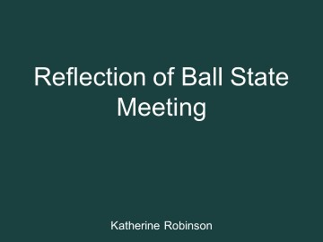 Ball State Meeting