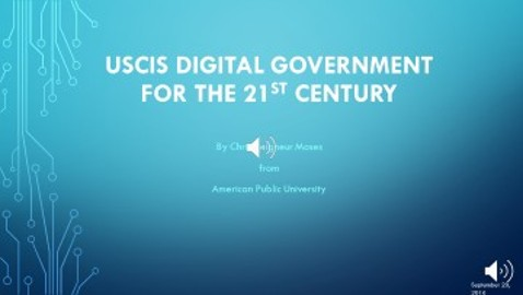 The USCIS DIGITAL GOVERNMENT FOR THE 21st CENTURY